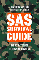 SAS Survival Guide  the Ultimate Guide to Surviving Anywhere Book