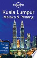 Kuala Lumpur, Melaka and Penang