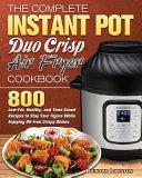 The Complete Instant Pot Duo Crisp Air Fryer Cookbook