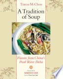 A Tradition of Soup  : Flavors from China's Pearl River Delta