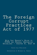 The Foreign Corrupt Practices Act of 1977: With Lay Person's Guide to Fcpa and Federal Sentencing Guidelines - Chapter 8