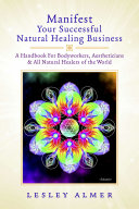 Manifest Your Successful Natural Healing Business