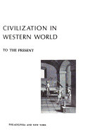 Civilization in the Western World  1715 to the present  Bibliography  p  696 732