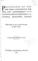 Proceedings Of The Conference For Good City Government And Of The Annual Meeting Of The National Municipal League Held
