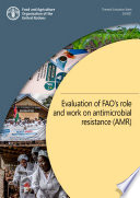 Evaluation of FAO   s role and work on antimicrobial resistance  AMR