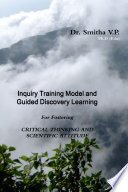 INQUIRY TRAINING MODEL AND GUIDED DISCOVERY LEARNING FOR FOSTERING CRITICAL THINKING AND SCIENTIFIC ATTITUDE