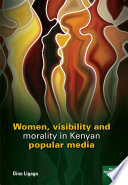 Women Visibility And Morality In Kenyan Popular Media
