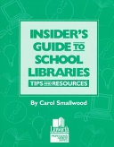 Insider S Guide To School Libraries Book PDF