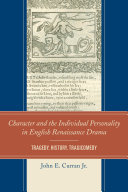 Character and the Individual Personality in English Renaissance Drama