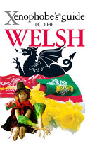 The Xenophobe s Guide to the Welsh