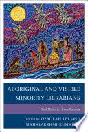 Aboriginal And Visible Minority Librarians Book PDF