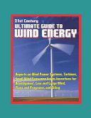 21st Century Ultimate Guide to Wind Energy Book