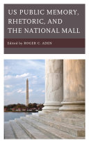 US Public Memory  Rhetoric  and the National Mall