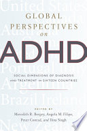 """""""Global Perspectives on ADHD: Social Dimensions of Diagnosis and Treatment in Sixteen Countries"""" by Meredith R. Bergey, Angela M. Filipe, Peter Conrad, Ilina Singh"""
