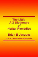 The Little A-Z Dictionary of Herbal Remedies