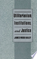 Utilitarianism, Institutions, and Justice