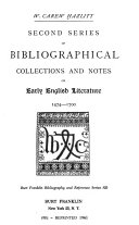 Collections and Notes  Second series of bibliographical collections and notes on early English literature  1474 1700
