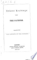 Advent readings from the fathers  selected from  The library of the fathers   by W J E  Bennett   Book PDF