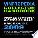 Vintropedia Vintage Computer And Retro Console Price Guide 2009