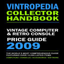 VINTROPEDIA   Vintage Computer and Retro Console Price Guide 2009