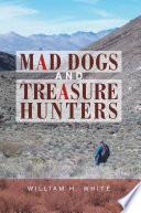 Mad Dogs and Treasure Hunters