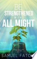 Be Strengthened With All Might