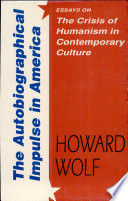 The Autobiographical Impulse In America Essays On The Crisis Of Humanism In Contemporary Culture