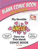 My Favorite Uncle Gave Me This Blank Comic Book  Awesome Birthday Gift Book for Girls