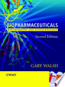 """Biopharmaceuticals: Biochemistry and Biotechnology"" by Gary Walsh"