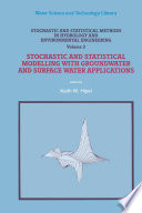 Stochastic and Statistical Methods in Hydrology and Environmental Engineering  : Volume 2: Stochastic and Statistical Modelling with Groundwater and Surface Water Applications