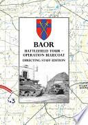 BAOR BATTLEFIELD TOUR - OPERATION BLUECOAT - Directing Staff Edition