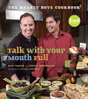Talk With Your Mouth Full  The Hearty Boys Cookbook