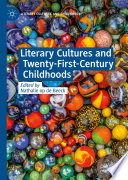 Literary Cultures and Twenty First Century Childhoods