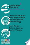 Testing Character Evolution Models in Phylogenetic Paleobiology Book