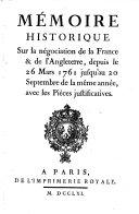 Mémoire historique sur la négociation de la France et de l'Angleterre, depuis le 26 Mars 1761 jusqu'au 20 Septembre de la même année