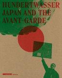 Hundertwasser, Japan and the Avant-garde