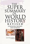 The Super Summary of World History