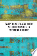 Party Leaders And Their Selection Rules In Western Europe