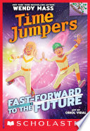 Fast Forward To The Future A Branches Book Time Jumpers 3