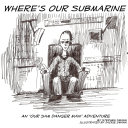 Where's Our Submarine