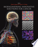 Bioengineering Innovative Solutions for Cancer