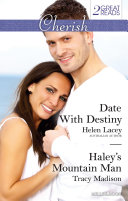 Date With Destiny/Haley's Mountain Man