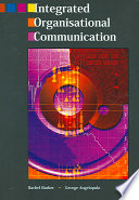 """Integrated Organisational Communication"" by Rachel Barker, George Charles Angelopulo"