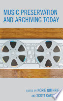 Music Preservation and Archiving Today Book