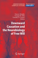 Pdf Downward Causation and the Neurobiology of Free Will