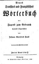 Neues Teutsches und Französisches Wörterbuch