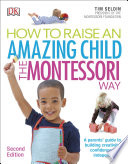 How To Raise An Amazing Child the Montessori Way  2nd Edition Book PDF