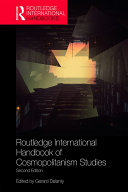 Routledge International Handbook of Cosmopolitanism Studies