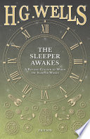 Read Online The Sleeper Awakes - A Revised Edition of When the Sleeper Wakes For Free
