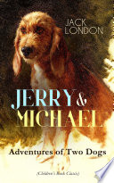 JERRY   MICHAEL     Adventures of Two Dogs  Children s Book Classic